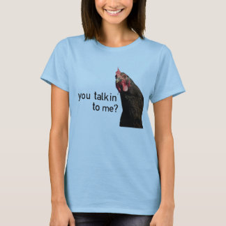 T-shirt Poulet drôle d'attitude - vous talkin à moi ?