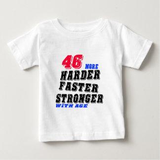 T-shirt Pour Bébé 46 plus forts plus rapides plus durs avec l'âge