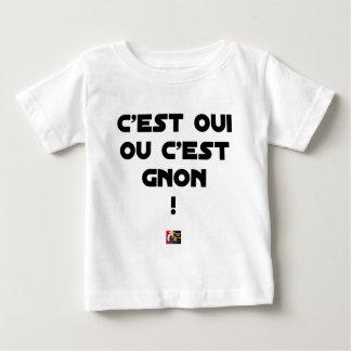 T-shirt Pour Bébé C'EST OUI OU C'EST GNON ! - Jeux de mots