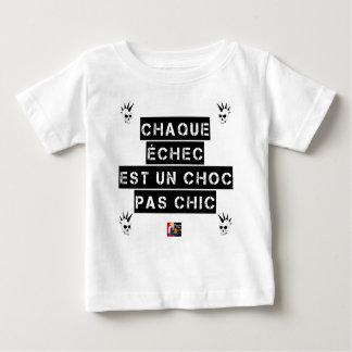 T-shirt Pour Bébé CHAQUE ÉCHEC est un CHOC pas CHIC