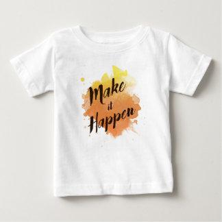 T-shirt Pour Bébé Faites-le se produire