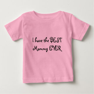 T-shirt Pour Bébé J'ai la MEILLEURE maman JAMAIS