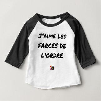 T-shirt Pour Bébé J'aime les FARCES de l'ordre - Jeux de Mots