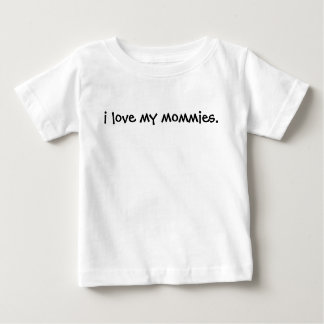 T-shirt Pour Bébé J'aime mes mères pique votre bébé peux être fier