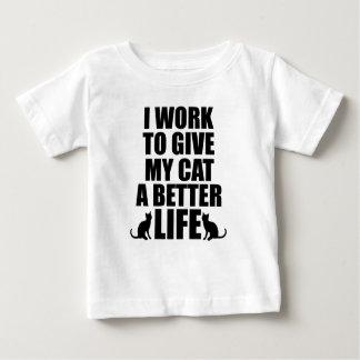 T-shirt Pour Bébé je travaille pour donner à mon chat un meilleur