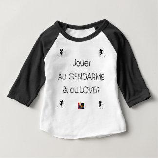 T-shirt Pour Bébé Jouer au GENDARME et au LOVER - Jeux de Mots