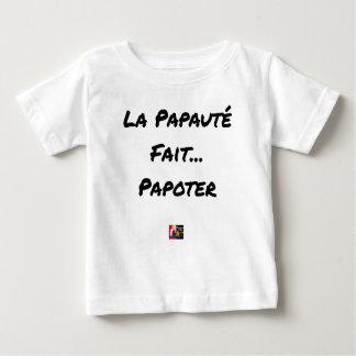 T-shirt Pour Bébé LA PAPAUTÉ FAIT PAPOTER - Jeux de mots