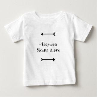 T-shirt Pour Bébé L'adoption signifie que l'amour - adoptif -