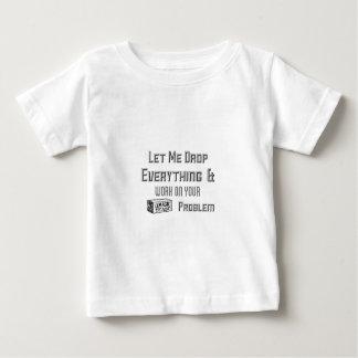 T-shirt Pour Bébé Laissez-moi laisser tomber tout et travailler sur