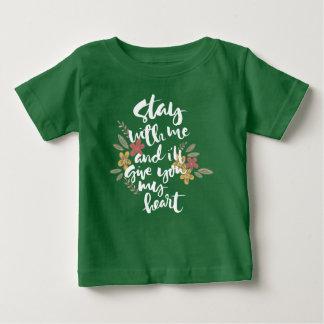 T-shirt Pour Bébé Le séjour avec moi et moi vous donnera ma chemise