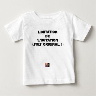 T-SHIRT POUR BÉBÉ LIMITATION DE L'IMITATION (SOIS ORIGINAL !)