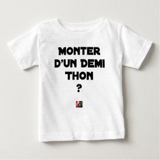 T-shirt Pour Bébé MONTER D'UN DEMI THON ? - Jeux de mots
