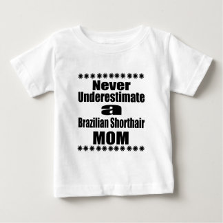 T-shirt Pour Bébé Ne sous-estimez jamais la maman de Shorthair de