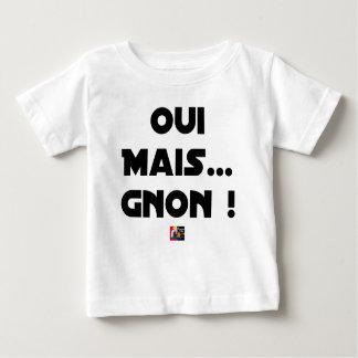 T-shirt Pour Bébé OUI, MAIS GNON ! - Jeux de mots - Francois Ville