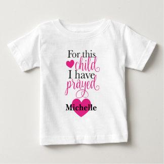 T-shirt Pour Bébé Pour cet enfant j'ai prié