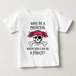 T-shirt Pour Bébé Pourquoi soyez une princesse, quand vous pouvez