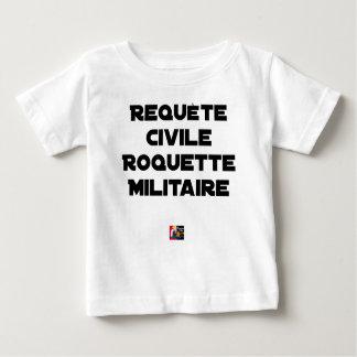 T-shirt Pour Bébé REQUÊTE CIVILE, ROQUETTE MILITAIRE - Jeux de mots