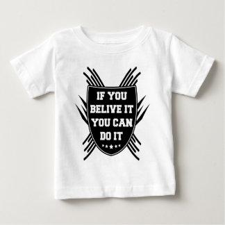 T-shirt Pour Bébé Si vous belive il vous pouvez le faire