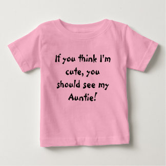 T-shirt Pour Bébé Si vous pensez que je suis mignon, vous devrais