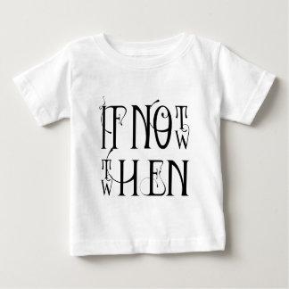 T-shirt Pour Bébé Sinon eh bien quand