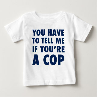 T-shirt Pour Bébé Vous devez me dire si vous êtes un flic