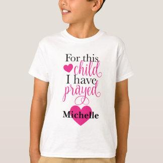 T-shirt Pour cet enfant j'ai prié