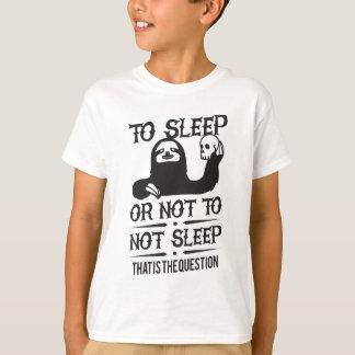 T-shirt Pour dormir ou ne pas dormir paresse