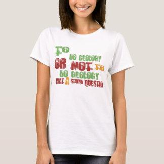 T-shirt Pour faire la géologie