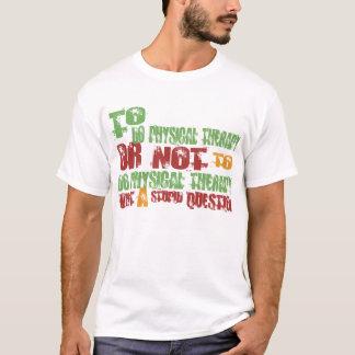 T-shirt Pour faire la physiothérapie