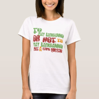T-shirt Pour jouer au backgammon