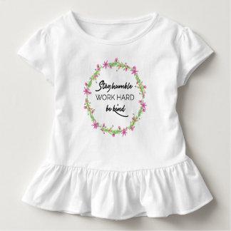 T-shirt Pour Les Tous Petits Restez humble, travail dur, soyez aimable
