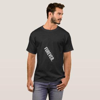 T-shirt Pour toujours pièce en t de cadeau de la