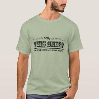 T-shirt Pourquoi cette chemise est-elle différente ?