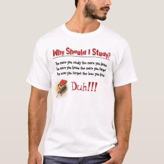 T-shirt Pourquoi étude ?