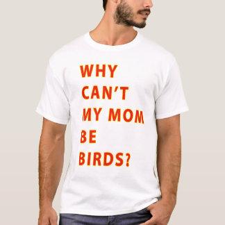 T-shirt Pourquoi la pente ma maman soit TEXTE d'oiseaux