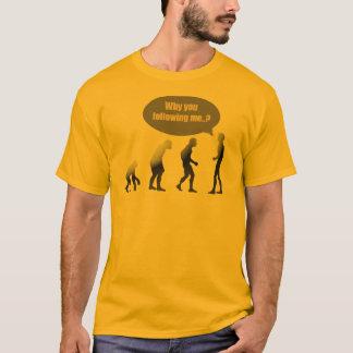 T-shirt Pourquoi me suivez-vous ?