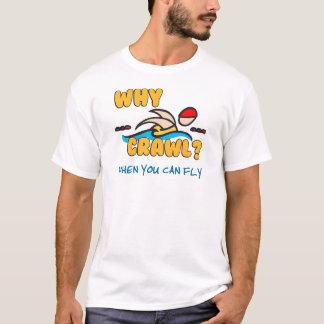 T-shirt Pourquoi rampement ?  Papillon !