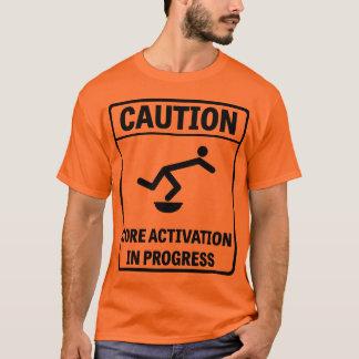 T-shirt Précaution : Activation de noyau en cours