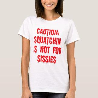 T-shirt Précaution de Squatchin