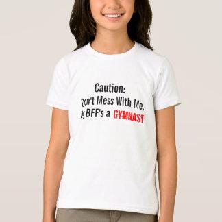 T-shirt Précaution : Ne salissez pas avec moi. Un gymnaste
