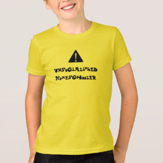T-shirt PRÉCAUTION ! Unsocialized Homeschooler