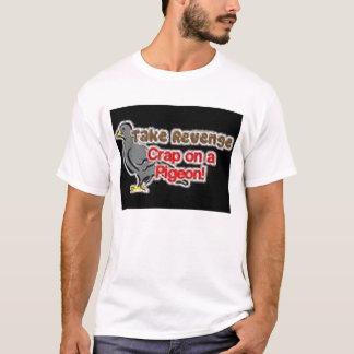 T-shirt prenez la merde de vengeance sur un pigeon