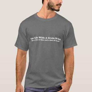 T-shirt Prenez la vie avec un grain de sel…