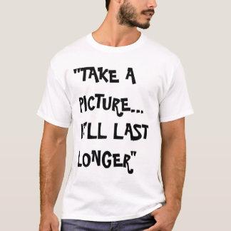 T-shirt prenez une photo, il durera plus longtemps