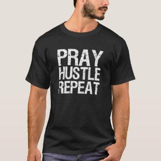 T-shirt Priez la répétition de hâte drôle