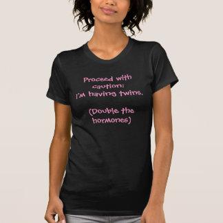 T-shirt Procédez avec prudence : J'ai des jumeaux. (Double