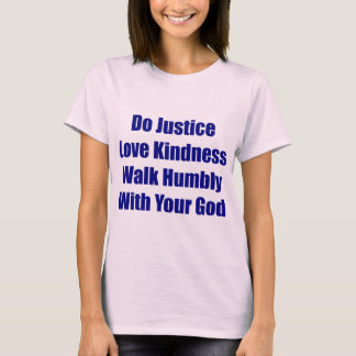 T-shirt Promenade humblement avec votre pièce en t de Dieu