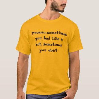 T-shirt Prozac… parfois que vous vous sentez comme un