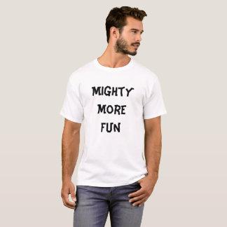 T-shirt Puissant plus d'amusement