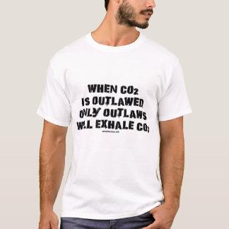 T-shirt Quand C02 est proscrit, seulement les hors-la-loi